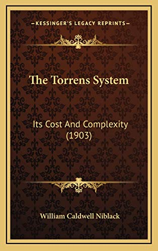 9781166513832: The Torrens System: Its Cost And Complexity (1903)