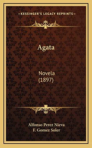 9781166514358: Agata: Novela (1897) (Spanish Edition)
