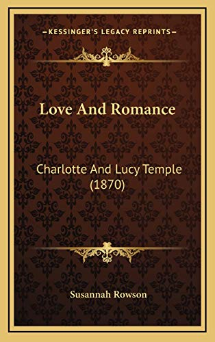 9781166519117: Love And Romance: Charlotte And Lucy Temple (1870)