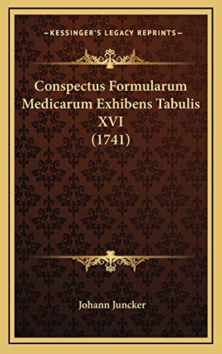 9781166522292: Conspectus Formularum Medicarum Exhibens Tabulis XVI (1741) (Latin Edition)