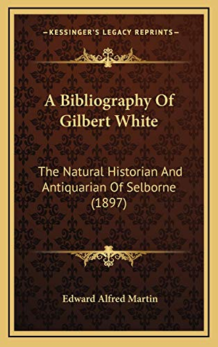 9781166523879: A Bibliography of Gilbert White: The Natural Historian and Antiquarian of Selborne (1897)