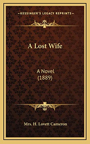 9781166525262: A Lost Wife: A Novel (1889)