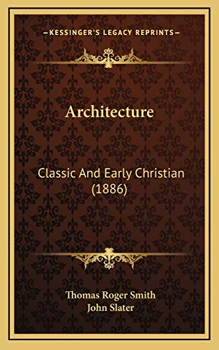 9781166525316: Architecture: Classic And Early Christian (1886)