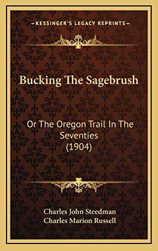 9781166526016: Bucking The Sagebrush: Or The Oregon Trail In The Seventies (1904)