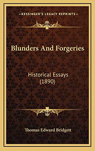 9781166527914: Blunders And Forgeries: Historical Essays (1890)