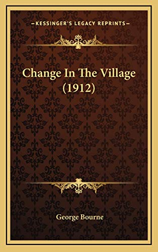9781166529017: Change In The Village (1912)