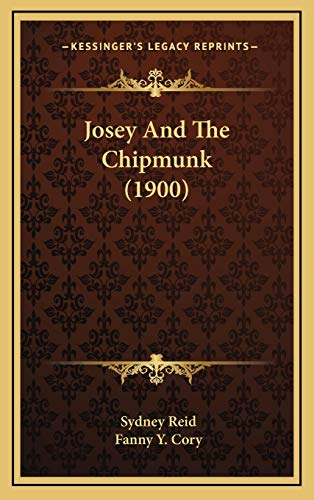 9781166529482: Josey And The Chipmunk (1900)