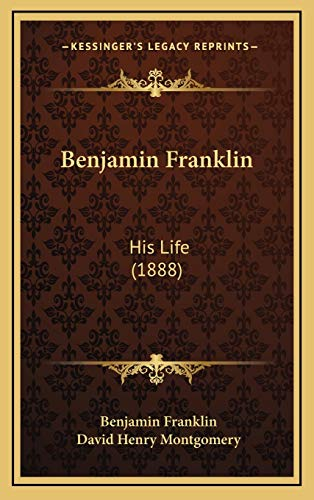 9781166530044: Benjamin Franklin: His Life (1888)
