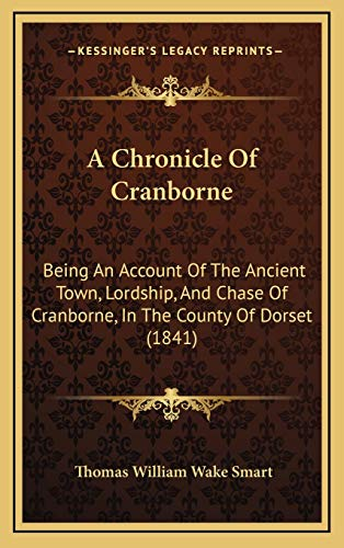 9781166530181: A Chronicle of Cranborne: Being an Account of the Ancient Town, Lordship, and Chase of Cranborne, in the County of Dorset (1841)