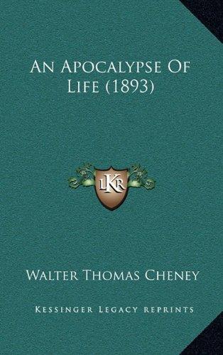 9781166531423: An Apocalypse Of Life (1893)