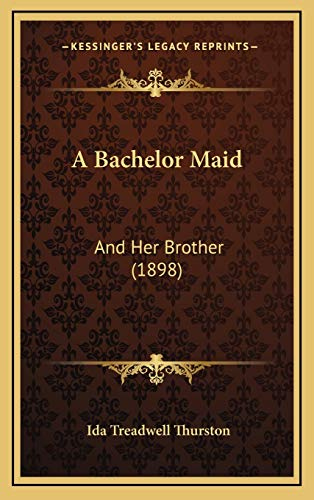 9781166531812: A Bachelor Maid: And Her Brother (1898)