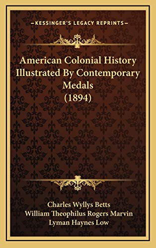 9781166532321: American Colonial History Illustrated By Contemporary Medals (1894)