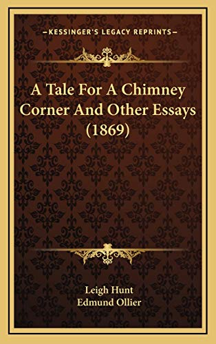 9781166532970: A Tale For A Chimney Corner And Other Essays (1869)