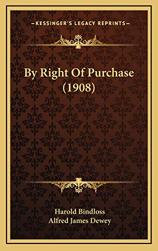 9781166533540: By Right Of Purchase (1908)