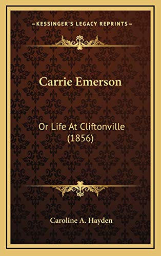 9781166534110: Carrie Emerson: Or Life At Cliftonville (1856)