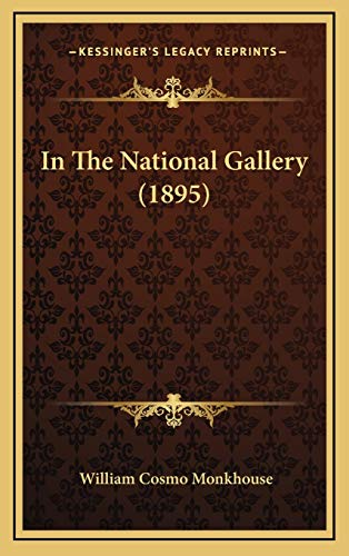 9781166535117: In The National Gallery (1895)