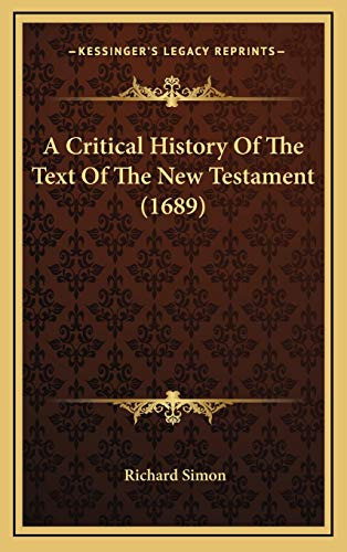 9781166535322: A Critical History Of The Text Of The New Testament (1689)