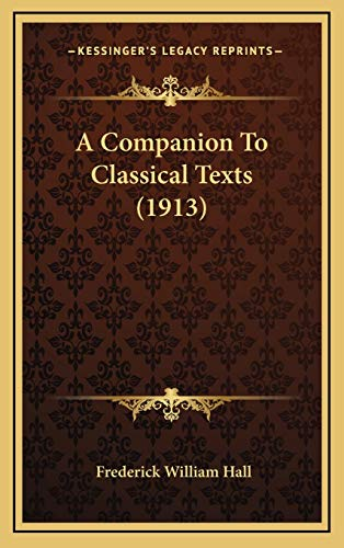 9781166536763: A Companion To Classical Texts (1913)