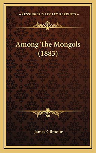 9781166537937: Among The Mongols (1883)