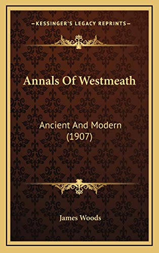9781166539221: Annals Of Westmeath: Ancient And Modern (1907)