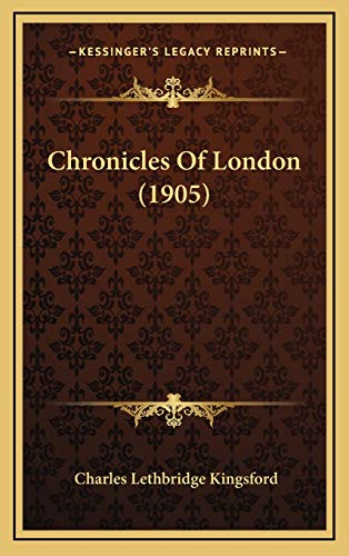 9781166539269: Chronicles of London (1905)