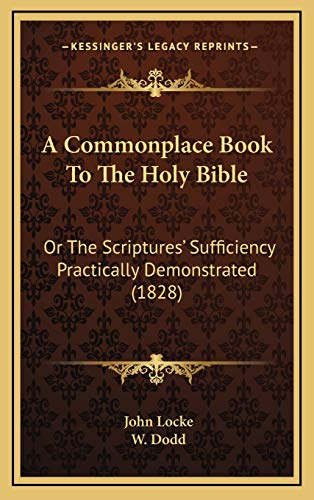 9781166543730: A Commonplace Book To The Holy Bible: Or The Scriptures' Sufficiency Practically Demonstrated (1828)