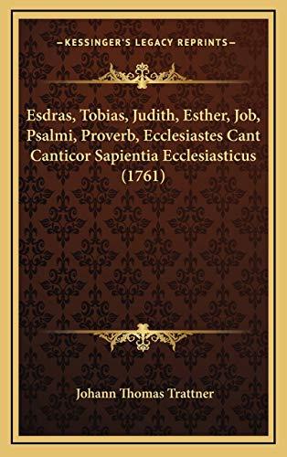 9781166544690: Esdras, Tobias, Judith, Esther, Job, Psalmi, Proverb, Ecclesiastes Cant Canticor Sapientia Ecclesiasticus (1761)