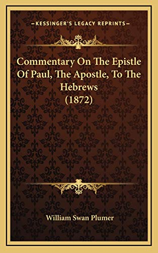 9781166545130: Commentary on the Epistle of Paul, the Apostle, to the Hebrews (1872)