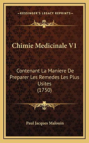 9781166545376: Chimie Medicinale V1: Contenant La Maniere de Preparer Les Remedes Les Plus Usites (1750)