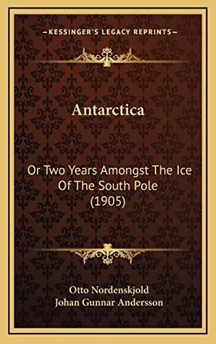 9781166546564: Antarctica: Or Two Years Amongst the Ice of the South Pole (1905)