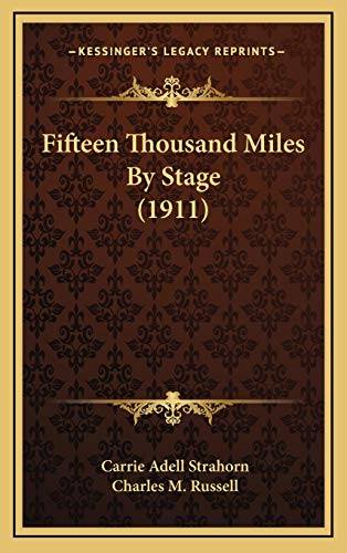 9781166547684: Fifteen Thousand Miles By Stage (1911)