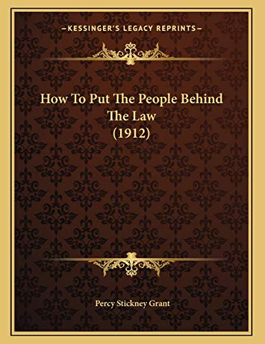 9781166551193: How To Put The People Behind The Law (1912)
