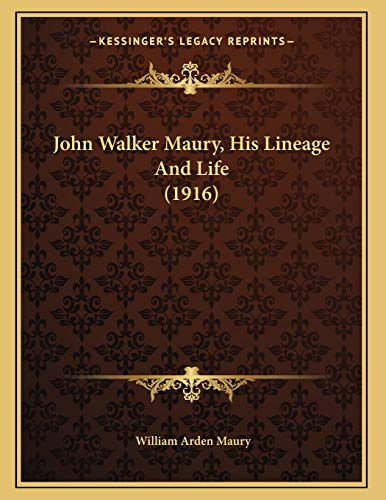 9781166551766: John Walker Maury, His Lineage And Life (1916)