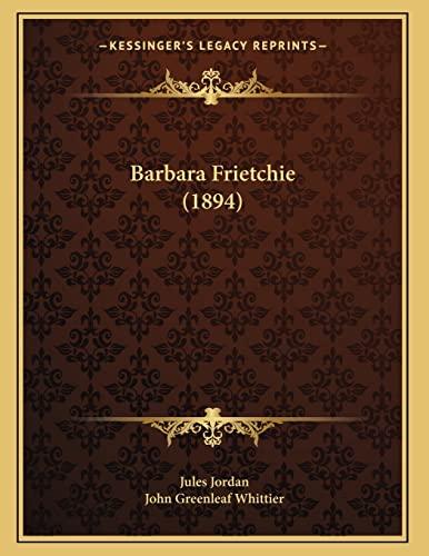 9781166552770: Barbara Frietchie (1894)