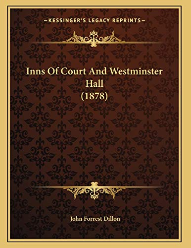 9781166556006: Inns Of Court And Westminster Hall (1878)