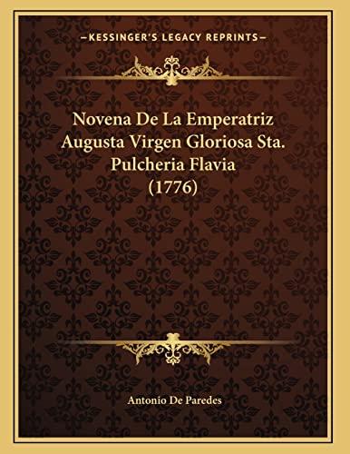 9781166556334: Novena De La Emperatriz Augusta Virgen Gloriosa Sta. Pulcheria Flavia (1776) (Spanish Edition)