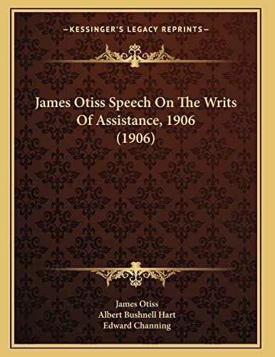 9781166556860: James Otiss Speech On The Writs Of Assistance, 1906 (1906)