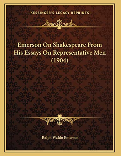 Emerson on Shakespeare from His Essays on: Ralph Waldo Emerson