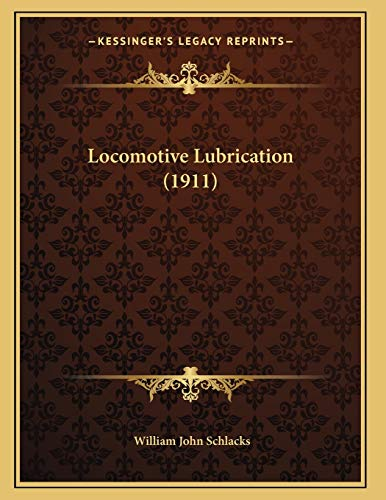 9781166558062: Locomotive Lubrication (1911)