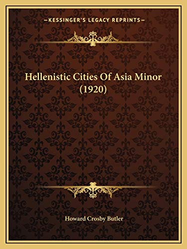 9781166563929: Hellenistic Cities Of Asia Minor (1920)
