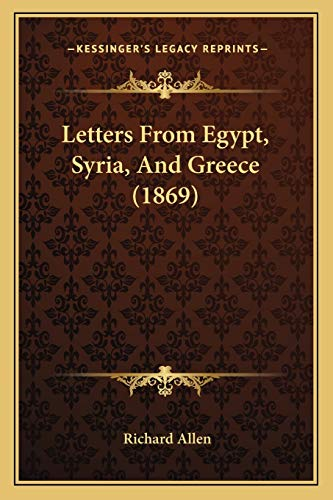 Letters From Egypt, Syria, And Greece (1869)