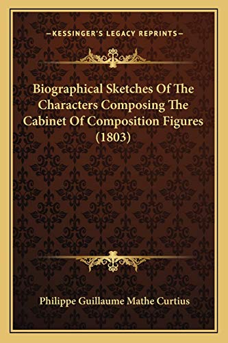 9781166566623: Biographical Sketches Of The Characters Composing The Cabinet Of Composition Figures (1803)