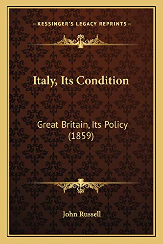 Italy, Its Condition: Great Britain, Its Policy (1859) (1166569721) by Russell, John