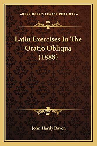 9781166571856: Latin Exercises In The Oratio Obliqua (1888)