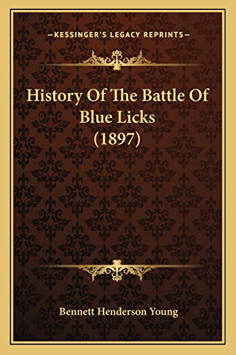 9781166577025: History Of The Battle Of Blue Licks (1897)