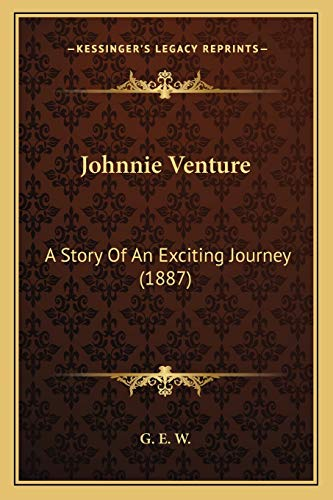 9781166577384: Johnnie Venture: A Story Of An Exciting Journey (1887)