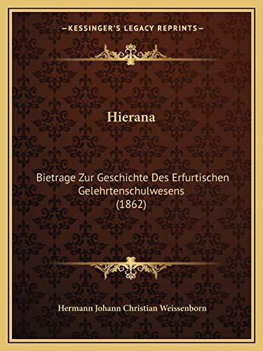 9781166577803: Hierana: Bietrage Zur Geschichte Des Erfurtischen Gelehrtenschulwesens (1862) (German Edition)