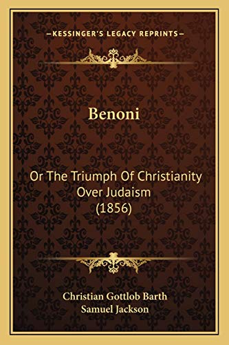 9781166581268: Benoni: Or The Triumph Of Christianity Over Judaism (1856)