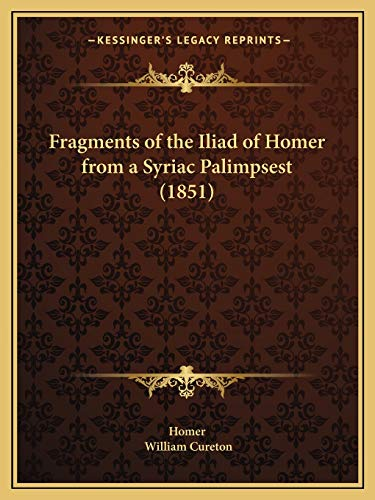 9781166582548: Fragments of the Iliad of Homer from a Syriac Palimpsest (1851)
