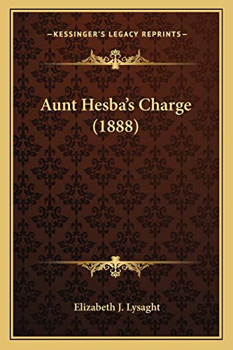 Aunt Hesbaa A A S Charge by: Elizabeth J. Lysaght